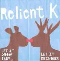 Let it snow, baby-- let it reindeer