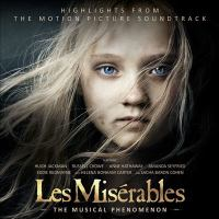 Les misérables the musical phenomenon : highlights from the motion picture soundtrack.