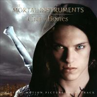 The mortal instruments. City of bones original motion picture soundtrack.