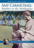 Amy Carmichael mother to the motherless