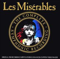 Les misérables the complete symphonic recording.