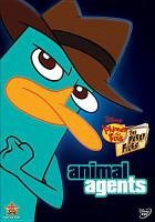 Phineas and Ferb, the Perry files. Animal agents