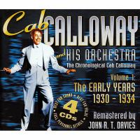 Cab Calloway and his orchestra. Volume 1, The early years, 1930-1934 the chronological Cab Calloway
