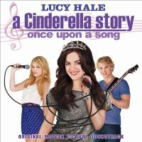A Cinderella story once upon a song : original motion picture soundtrack.