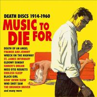 Music to die for death discs, 1914-1960.