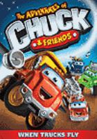 The adventures of Chuck & friends. When trucks fly