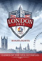 London 2012 highlights games of the XXX Olympiad