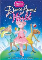 Angelina Ballerina. Dance around the world