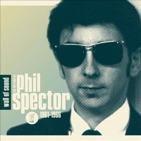 Wall of sound the very best of Phil Spector, 1961-1966.