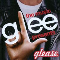 Glee the music : presents Glease