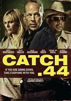 Catch .44