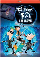 Phineas and Ferb, the Movie