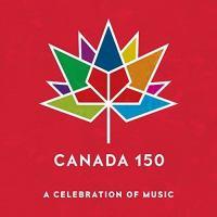 Canada 150, A Celebration of Music