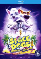 Space Dogs, Tropical Adventure(Blu-ray)