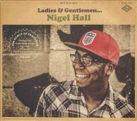 Ladies & Gentlemen-- Nigel Hall