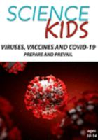 SCIENCE KIDS: VIRUSES, VACCINES AND COVID-19 - PREPARE AND PREVAIL (DVD)