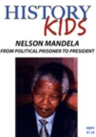 HISTORY KIDS: NELSON MANDELA - FROM POLITICAL PRISONER TO PRESIDENT (DVD)