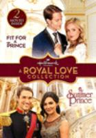 ROYAL LOVE COLLECTION, A: FIT FOR A PRINCE & MY SUMMER PRINCE (DVD)