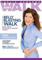 Leslie Sansone just walk. Belly blasting walk.