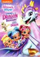 Shimmer and Shine. Legend of the dragon treasure