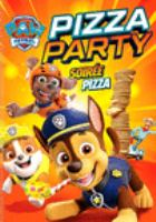PAW patrol. Pizza party = PAW patrol. Soirée pizza