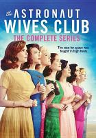 The astronaut wives club : the complete series