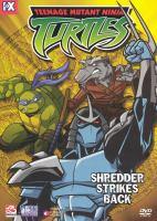 Teenage Mutant Ninja Turtles. Volume 6, Shredder strikes back