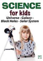 Science for kids. Universe, galaxy, black holes, solar system.