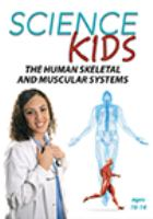 Science kids. The human skeletal and muscular systems.