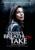 Every breath you take = Retiens ton souffle