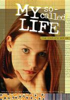 My so-called life. The complete series