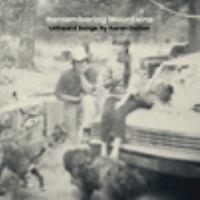Remembering mountains : unheard songs by Karen Dalton.