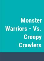 Monster Warriors Vs Creepy Crawlers