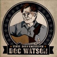 The Definitive Doc Watson