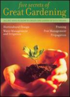 The Five Secrets to Great Gardening