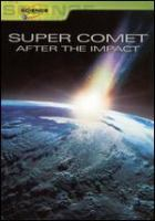 Super Comet, After the Impact