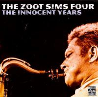 ZOOT SIMS FOUR: THE INNOCENT YEARS