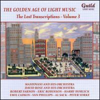 GOLDEN AGE OF LIGHT MUSIC (THE) - The Lost Transcriptions, Vol. 3