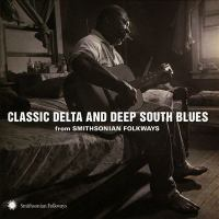 Classic Delta and Deep South Blues From Smithsonian Folkways
