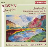 ALWYN: Symphony No. 2 / Overture to A Masque / The Magic Island / Derby Day