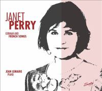 Vocal Recital: Perry, Janet - MOZART, W.A. / STRAUSS, R. / LISZT, F. / FAURÉ, G. / DEBUSSY, C. (German and French Songs)