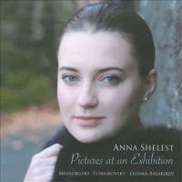 Piano Recital: Shelest, Anna - GLINKA, M.I. / TCHAIKOVSKY, P.I. / MUSSORGSKY, M.P. (Pictures at An Exhibition)