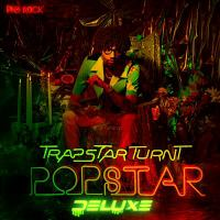 Trapstar Turnt Popstar (deluxe)