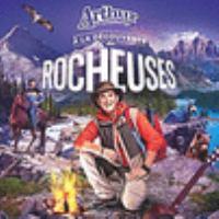 Arthur l'aventurier à la découverte des Rocheuses