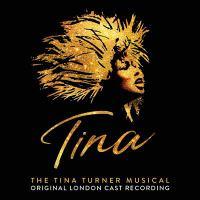 Tina: the Tina Turner Musical (original London Cast Recording)