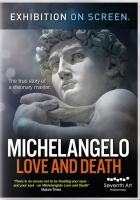 Michelangelo, Love and Death