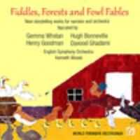Fiddles, Forests and Fowl Fables: New Storytelling Works for Narrator and Orchestra