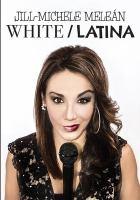 Jill-Michele Melean: White - Latina