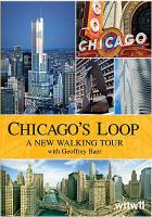 Chicago's Loop - A New Walking Tour With Geoffrey Baer
