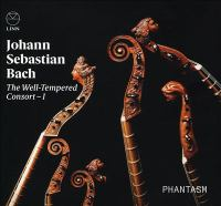 The well-tempered consort by Johann Sebastian Bach